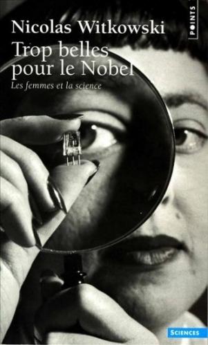 Couverture Trop belles pour le Nobel : Les femmes et la science