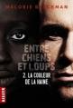 Couverture Entre chiens et loups, tome 2 : La couleur de la haine Editions Milan (Macadam) 2012