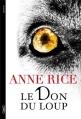 Couverture Les Chroniques du don du loup, tome 1 : Le Don du Loup Editions Michel Lafon 2013