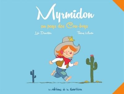 Couverture Myrmidon, tome 1 : Myrmidon au pays des Cow-boys