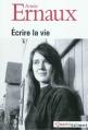 Couverture Ecrire la vie Editions Gallimard  (Quarto) 2012