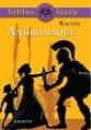 Couverture Andromaque Editions Hachette (Biblio lycée) 2008