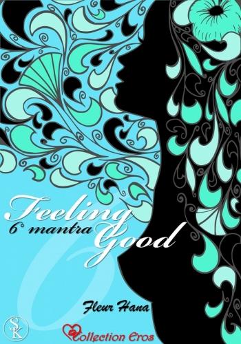 Couverture Feeling Good, tome 6 : 6° mantra, Je ne suis pas un jouet entre les mains de mon amant