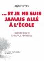 Couverture ... et je ne suis jamais allé à l'école : Histoire d'une enfance heureuse Editions Actes Sud (Domaine du possible) 2011
