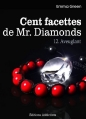 Couverture Cent Facettes de M. Diamonds, tome 12 : Aveuglant Editions Addictives 2013