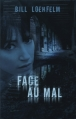 Couverture Face au mal Editions France Loisirs 2013