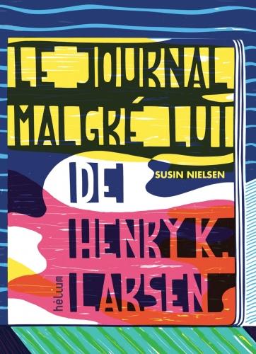 Couverture Le Journal malgré lui de Henry K. Larsen