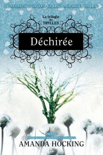 Couverture La Trilogie des Trylles, tome 2 : Déchirée