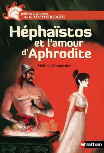 Couverture Héphaïstos et l'amour d'Aphrodite