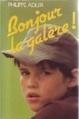Couverture Bonjour la galère ! Editions France Loisirs 1985