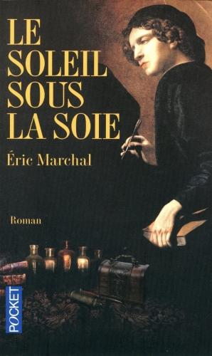 Eric Marchal – Le soleil sous lasoie