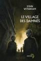 Couverture Le village des damnés / Les Coucous de Midwich Editions Denoël (Lunes d'encre) 2013