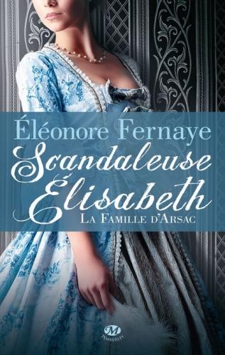 Couverture La Famille d'Arsac : Scandaleuse Elisabeth