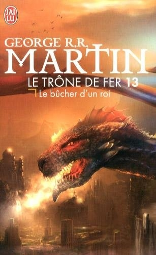 Le Trône de fer, tome 13 : Le Bûcher d'un roi | Livraddict