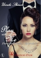 Couverture Play with me, tome 3 : Passionnément Editions Sharon Kena 2013
