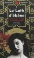 Couverture Le luth d'ébène Editions Anacharsis 2013