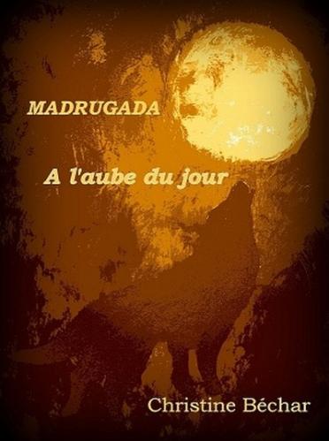 Couverture Madrugada, tome 1 : A l'aube du jour