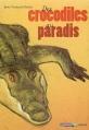 Couverture Des crocodiles au paradis Editions Casterman 2009