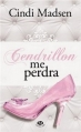 Couverture Cendrillon me perdra Editions Milady (Central Park) 2013
