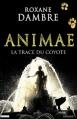 Couverture Animae, tome 2 : La trace du coyote Editions de l'Epée 2013