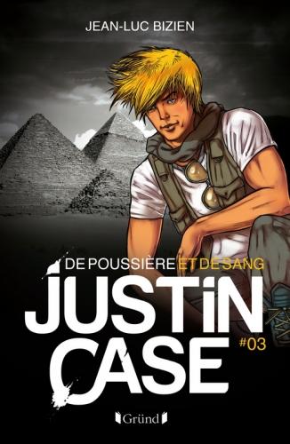 Couverture Justin Case, tome 3 : De poussière et de sang
