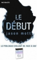 Couverture Le Début Editions Mosaïc 2013