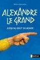 Couverture Alexandre le grand : Jusqu'au bout du monde Editions Nathan 2013