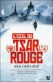 Couverture L'oeil du Tsar Rouge Editions Anne Carrière (Thriller) 2010