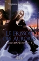 Couverture Anges d'Apocalypse, tome 2 : Le Frisson des Aurores Editions Rebelle 2013