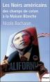Couverture Les Noirs américains : Des champs de coton à la Maison Blanche Editions Perrin (Tempus) 2013