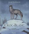 Couverture Croc-Blanc / Croc Blanc Editions Tourbillon 2013