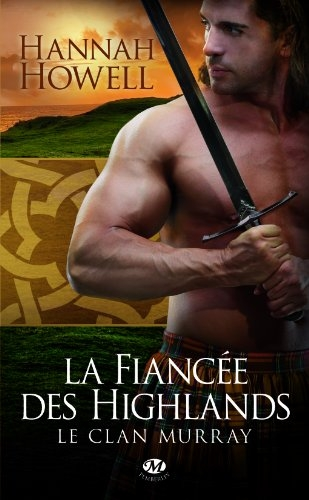 Couverture Le Clan Murray, tome 3 : La fiancée des Highlands