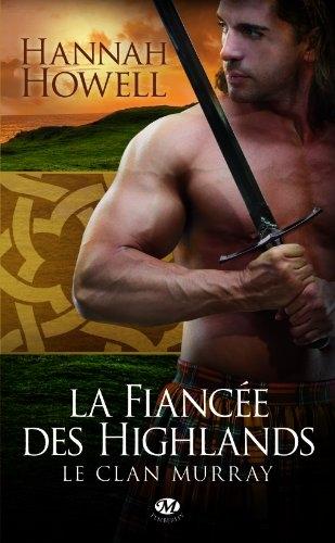 Couverture Le clan Murray, tome 3 : La fiancée des highlands