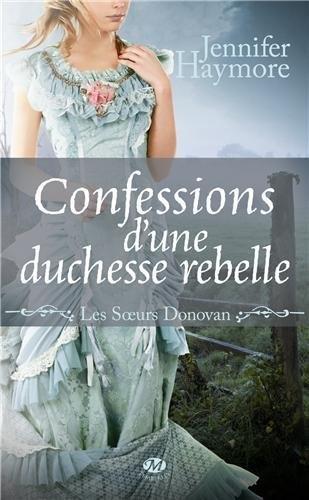 Couverture Les Soeurs Donovan, tome 2 : Confession d'une duchesse rebelle