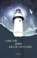 Couverture Une vie entre deux océans Editions Stock 2013