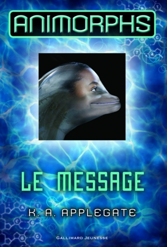 Couverture Animorphs, tome 04 : Le message