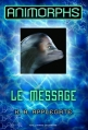 Couverture Animorphs, tome 04 : Le message Editions Gallimard  (Jeunesse) 2013