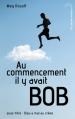 Couverture Au commencement il y avait Bob : Dieu a mal au crâne Editions Hachette 2012
