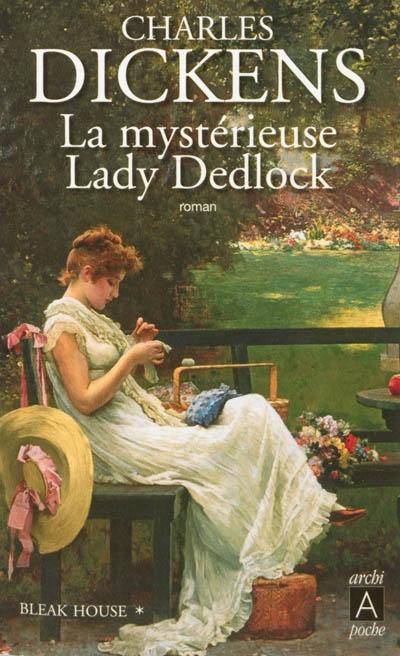 Couverture Bleak House, tome 1 : La mystérieuse Lady Dedlock