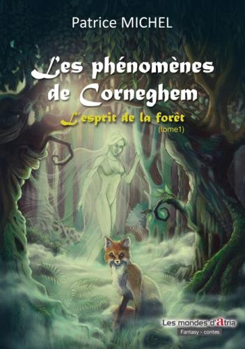 Couverture Les phénomènes de Corneghem, tome 1 : L'esprit de la forêt