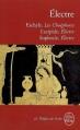 Couverture Electre : Les Choéphores,  Electre, Electre Editions Le Livre de Poche (Le théâtre de poche) 2013
