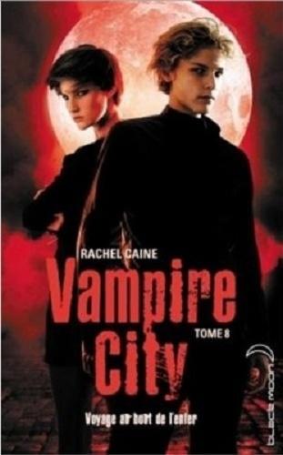 Couverture Vampire City, tome 08 : Voyage au bout de l'enfer