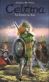 Couverture Celtina, tome 04 : La Lance de Lug