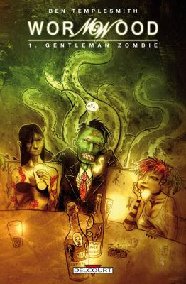 Couverture Wormwood, tome 1 : Gentleman Zombie