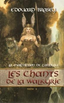 Couverture La Malédiction de l'anneau, tome 1 : Les Chants de la Walkyrie