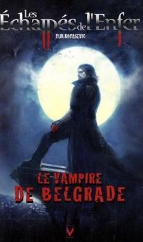 Couverture Les Échappés de l'Enfer, tome 1 : Le vampire de Belgrade