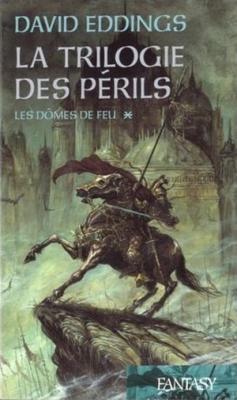 Couverture La Trilogie des Périls, tome 1 : Les Dômes de Feu