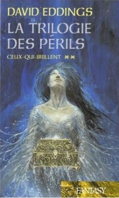 Couverture La Trilogie des Périls, tome 2 : Ceux-qui-brillent