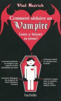 Couverture Comment séduire un Vampire (sans y laisser sa peau)