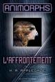 Couverture Animorphs, tome 03 : L'affrontement Editions Gallimard  (Jeunesse) 2013